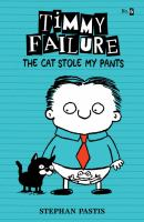 Timmy Failure. The cat stole my pants
