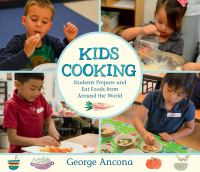 Kids cooking : students prepare and eat foods from around the world