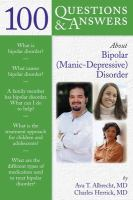 100 Questions and Answers About Bipolar (manic-depressive) Disorder