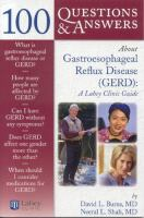 100 Questions & Answers About Gastroesophageal Reflux Disease (GERD)
