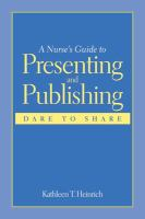 A Nurse's Guide to Presenting and Publishing