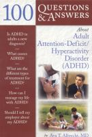100 Questions & Answers About Adult Attention-deficit/hyperactivity Disorder (ADHD)