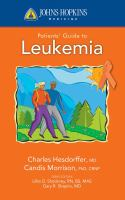 Johns Hopkins Medicine Patients' Guide to Leukemia