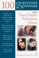 100 Questions and Answers About your Child's Substance Abuse