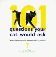 101 Questions your Cat Would Ask