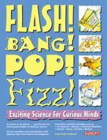 Flash! Bang! Pop! Fizz!