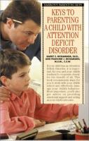 Keys to Parenting A Child With Attention Deficit Disorders