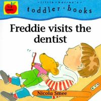 Freddie Visits the Dentist