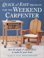Quick & Easy Projects for the Weekend Carpenter