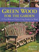 Green Wood for the Garden