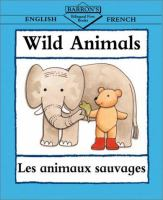 Wild Animals = Les Animaux Sauvages