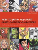 How to Draw and Paint Crazy Cartoon Characters