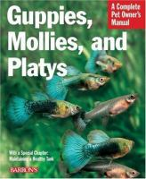 Guppies, Mollies, and Platys : Everything About Purchase, Care, Nutrition, and Behavior