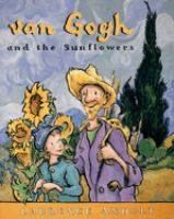 Van Gogh and the Sunflowers