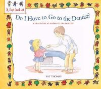 Do I Have to Go to the Dentist?