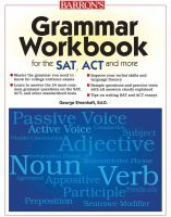 Grammar Workbook for the SAT, ACT-- and More