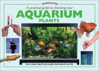 A Practical Guide to Choosing your Aquarium Plants