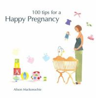 100 Tips for A Happy Pregnancy