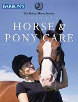 The British Horse Society Complete Horse and Pony Care