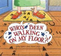 Who's Been Walking on My Floor?!