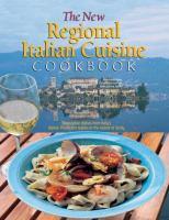 The New Regional Italian Cuisine Cookbook