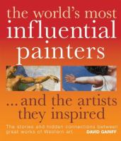 The World's Most Influential Painters and the Artists They Inspired