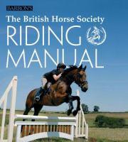 The British Horse Society Riding Manual