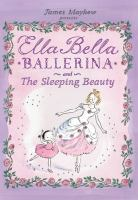 James Mayhew Presents Ella Bella Ballerina and The Sleeping Beauty