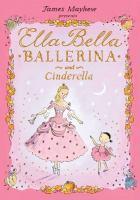 James Mayhew Presents Ella Bella Ballerina and Cinderella