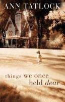 Things We Once Held Dear