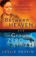 Between Heaven and Ground Zero