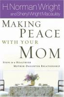 Making Peace With your Mom