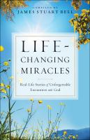 Life-changing Miracles : Real-life Stories of Unforgettable Encounters With God