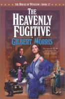 House of Winslow #27/The Heavenly Fugitive