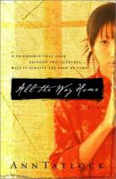 All The Way Home : A Novel