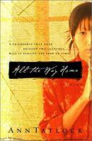 All The Way Home : A Novel