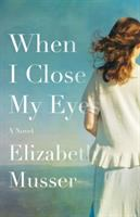 When I close my eyes : a novel