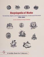Encyclopedia of Marks on American, English, and European Earthenware, Ironstone, Stoneware, 1780-1980