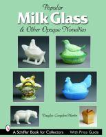 Popular Milk Glass & Other Opaque Novelties