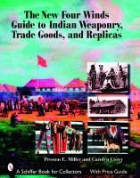 The New Four Winds Guide to Indian Weaponry, Trade Goods, and Replicas