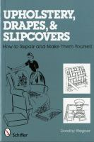 Upholstery, Drapes, & Slip Covers
