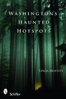 Washington's Haunted Hotspots