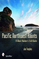 Pacific Northwest Haunts