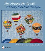 Trip around the world : a country quilt block travelogue
