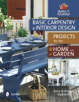 Basic Carpentry and Interior Design Projects for the Home and Garden