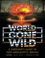 World Gone Wild A Survivor's Guide to Post-apocalyptic Movies