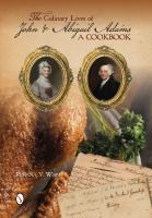 The Culinary Lives of John & Abigail Adams