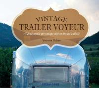 Vintage Trailer Voyeur
