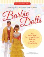 The Complete and Unauthorized Guide to Vintage Barbies