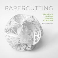 Papercutting : geometric designs inspired by nature